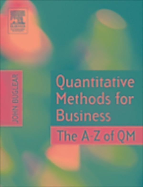 4047 quantitative techniques in business 1 Quantitative techniques for management school of distance education lesson 1 quantitative techniques - introduction 7 explain with the help of example some of the important quantitative techniques used in modern business and in industrial unit.