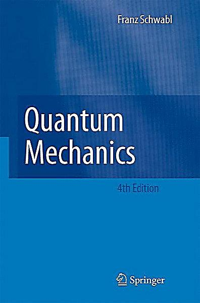 Quantum Mechanics  Franz SchwablQuantum Mechanics Images