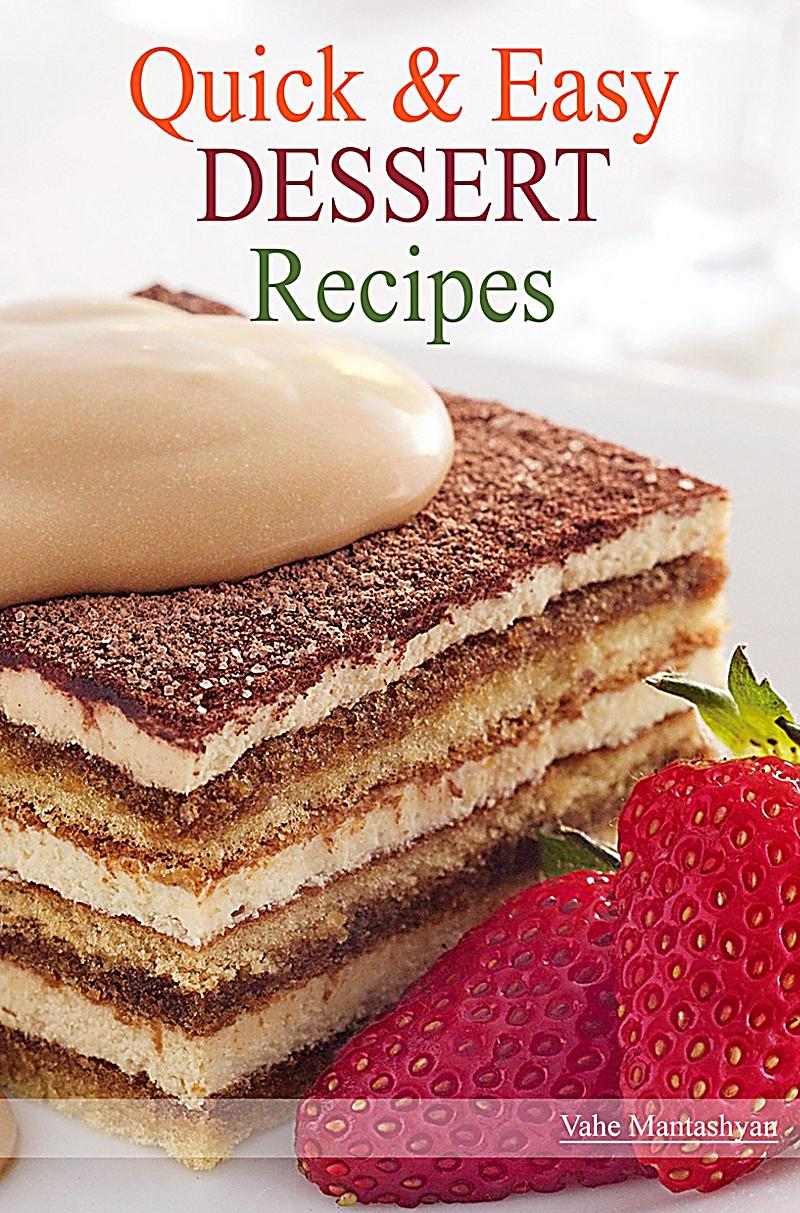 Quick and easy dessert recipes ebook jetzt bei for Quick dessert recipes with pictures