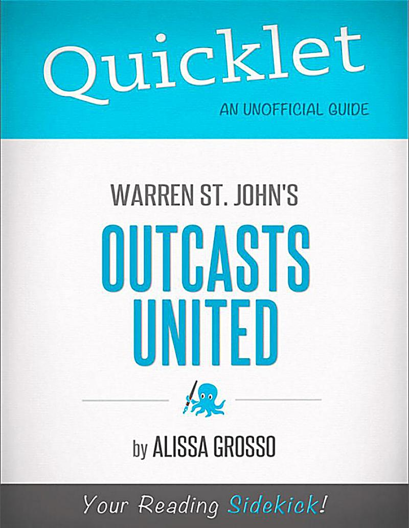 outcasts united 1 Outcasts united - part one: changes, chapters 1 - 4 summary & analysis warren st john this study guide consists of approximately 39 pages of chapter summaries, quotes, character analysis, themes, and more - everything you need to sharpen your knowledge of outcasts united.