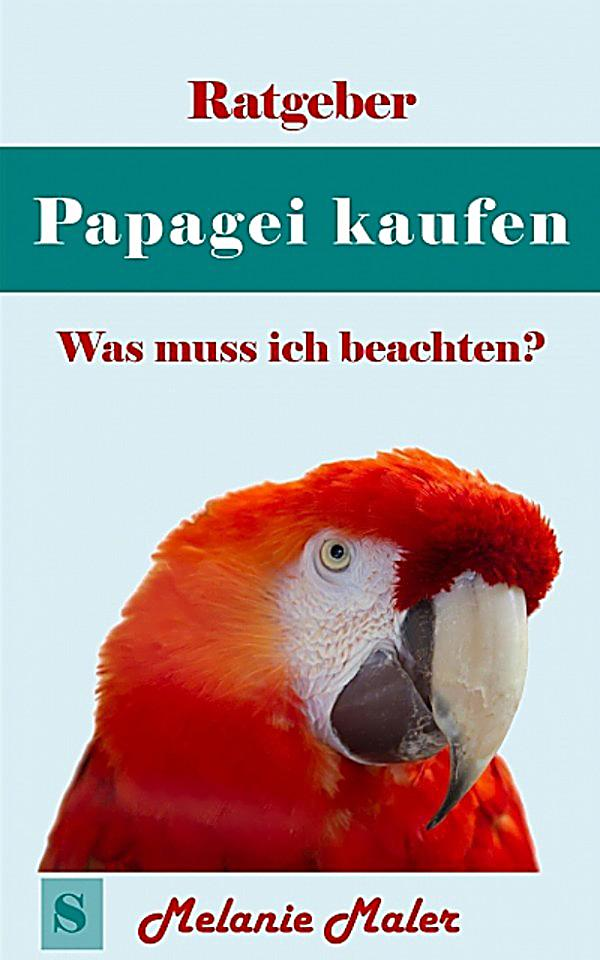 ratgeber papagei kaufen ebook jetzt bei als download. Black Bedroom Furniture Sets. Home Design Ideas