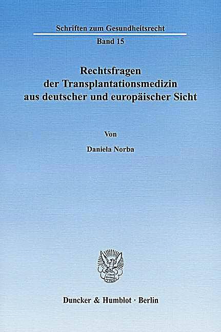 rechtsfragen der transplantationsmedizin aus deutscher und. Black Bedroom Furniture Sets. Home Design Ideas