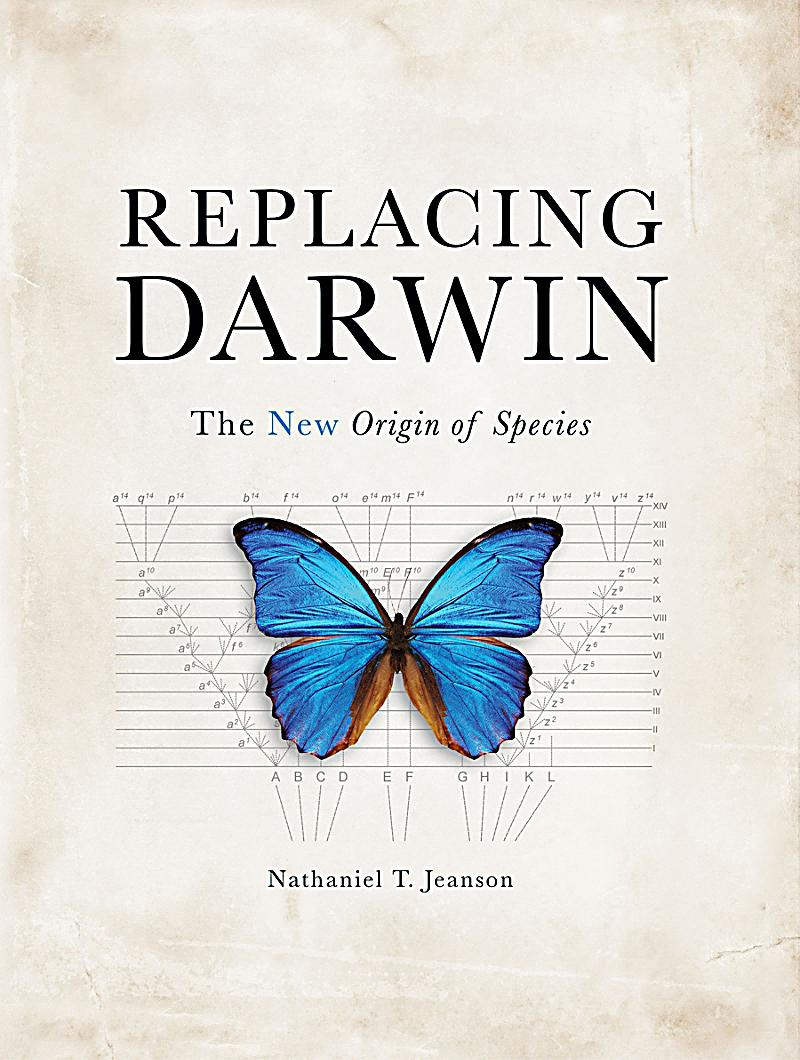 GET NOW Replacing Darwin: The New Origin of Species - N T Jeanson epub :