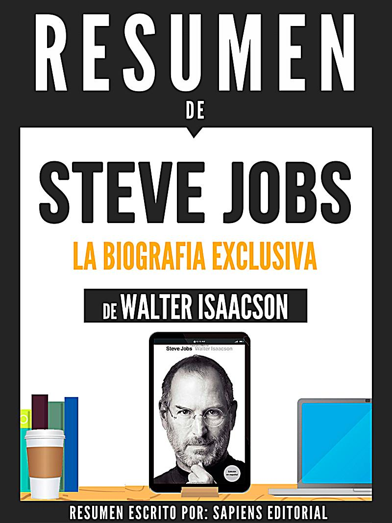 Steve Jobs Resumen De Su Libro Resumen Del Libro De Steve