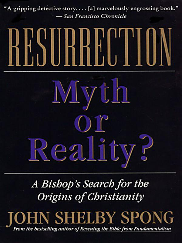 jesus resurrection a myth The resurrection myth: why the dead in christ won't really rise  and resurrect you because you'll already be with jesus having a grand time.