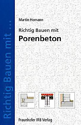 richtig bauen mit porenbeton buch portofrei bei. Black Bedroom Furniture Sets. Home Design Ideas