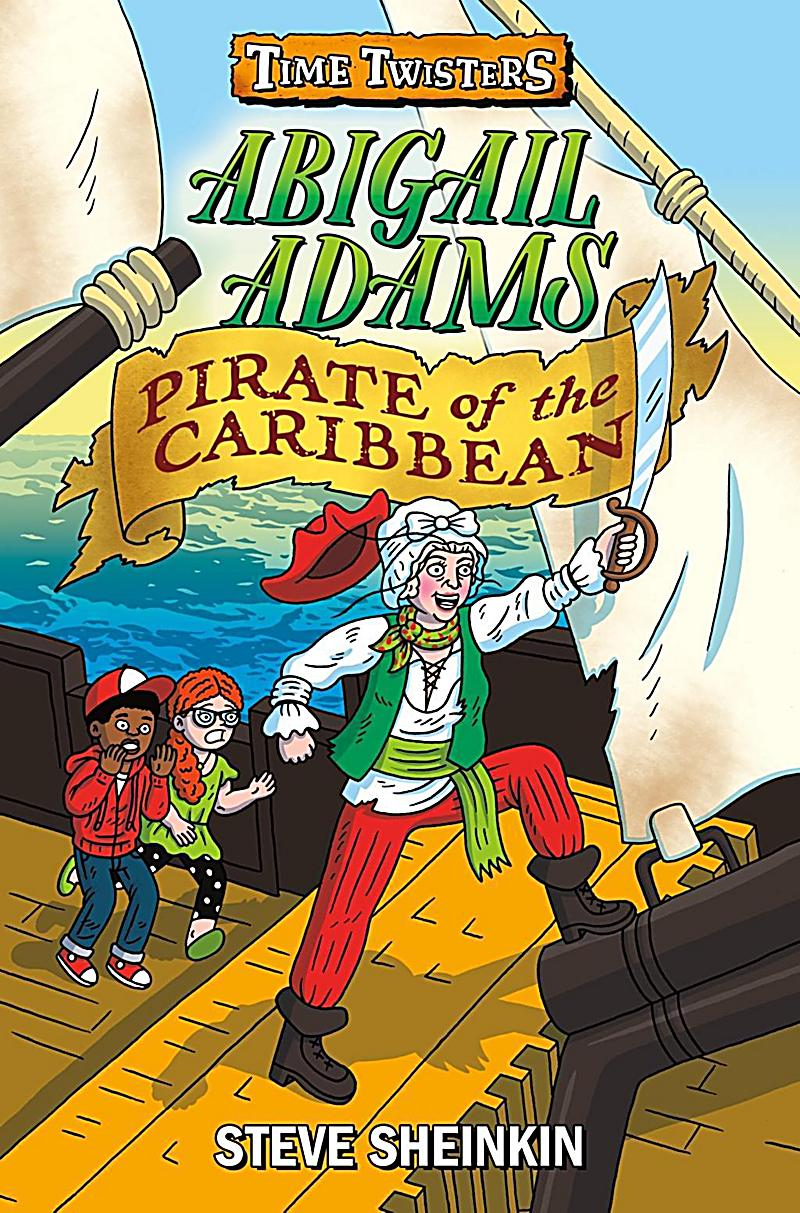Roaring Brook Press: Abigail Adams, Pirate of the ...