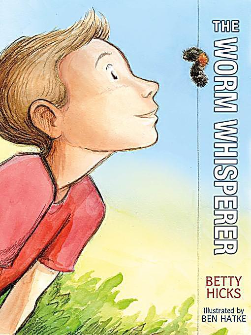 Roaring Brook Press: The Worm Whisperer ebook | Weltbild.de