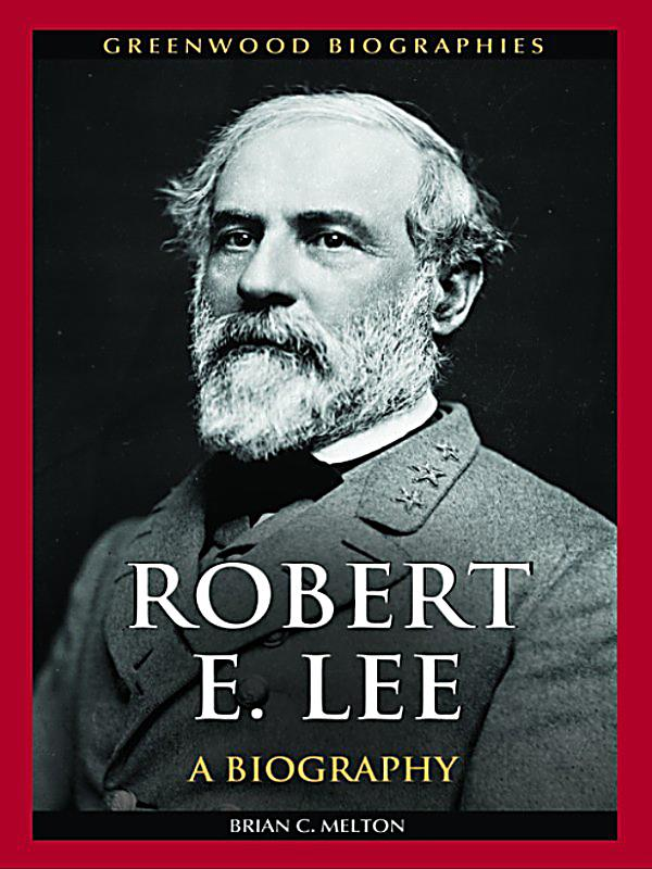 the life and contributions of robert e lee This dvd promotes robert e lee's contributions to american history by uplifting, inspiring and educating lee's ideal to deny thyself exemplifies lee's ad.