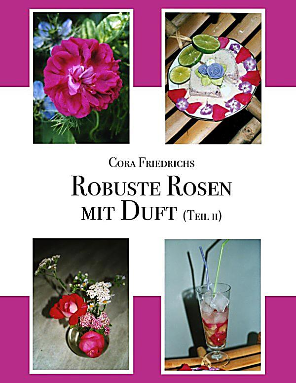 robuste rosen mit duft teil ii ebook jetzt bei. Black Bedroom Furniture Sets. Home Design Ideas