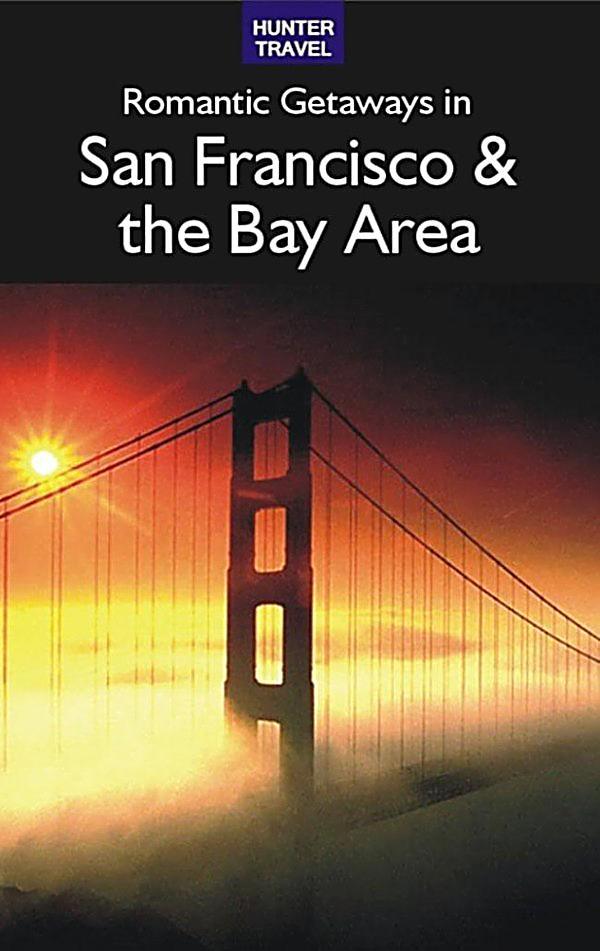romantic getaways in san francisco the bay area ebook. Black Bedroom Furniture Sets. Home Design Ideas