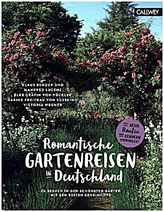 romantische gartenreisen in deutschland buch portofrei bestellen. Black Bedroom Furniture Sets. Home Design Ideas