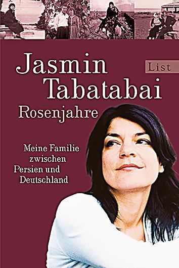 rosenjahre buch von jasmin tabatabai bei weltbild de bestellen