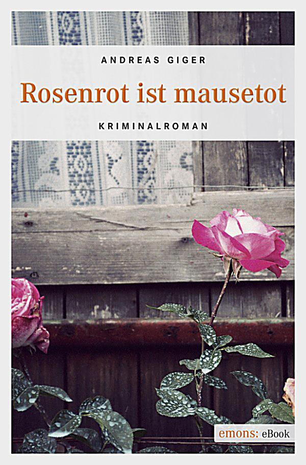 rosenrot ist mausetot ebook jetzt bei als download. Black Bedroom Furniture Sets. Home Design Ideas
