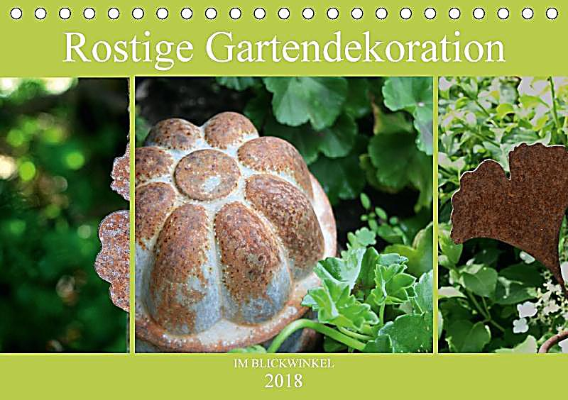 Rostige gartendekoration im blickwinkel tischkalender 2018 - Rostige gartendekoration ...