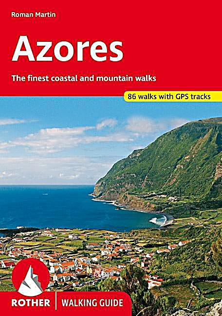 Rother Walking Guides: Azores: The Finest Walks on the ...