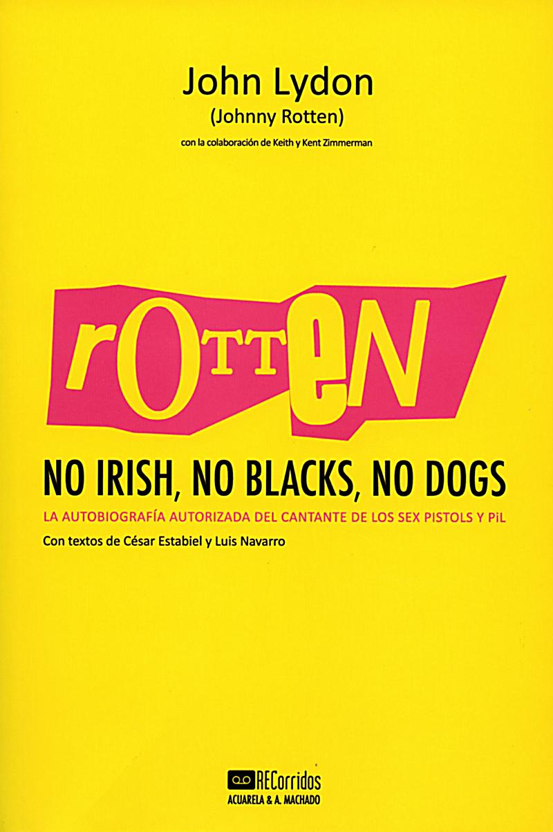 John Lydon No Dogs No Blacks No Irish