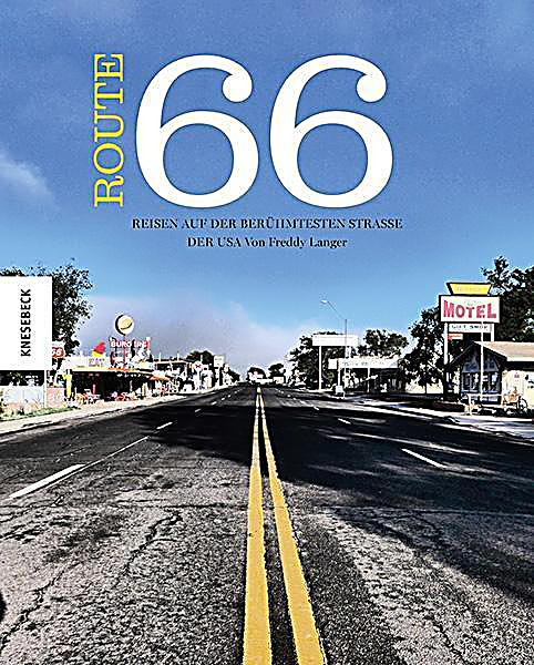 route 66 buch von freddy langer portofrei bestellen. Black Bedroom Furniture Sets. Home Design Ideas