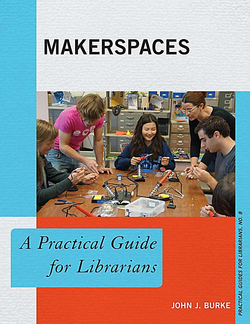 Rowman & Littlefield Publishers Makerspaces Ebook. Solid Wood 6 Drawer Dresser. End Tables With Storage. Metal Office Desks For Sale. Old Fashioned Roll Top Desk. Outdoor Wine Table. Table Extensions. Coffee Table Decorations. Clothes Folding Table