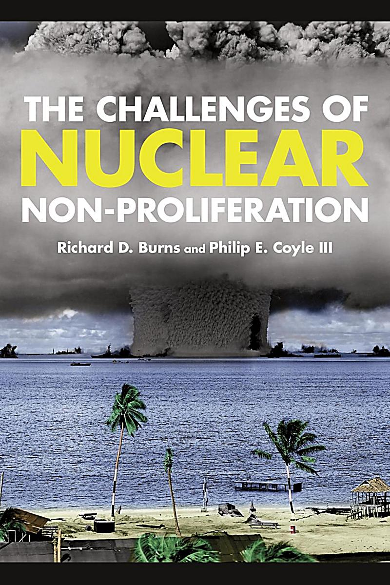 essay on nuclear non-proliferation Issues related to nuclear disarmament and non-proliferation – part i  delivered by john burroughs, lawyers committee on nuclear policy  drafted by ray acheson, reaching critical will of the women's international league for peace and.