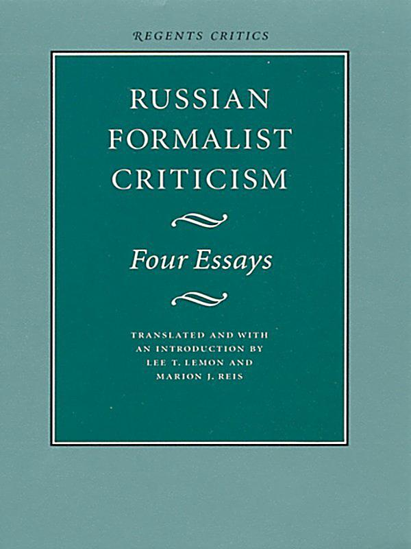 russian formalism essays Theory: the how s and why s of literature russian formalism - part i today the world is such an obviously in russian formalism (literary theory.