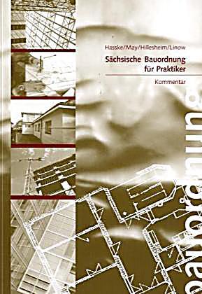s chsische bauordnung s chsbo 2004 f r praktiker. Black Bedroom Furniture Sets. Home Design Ideas