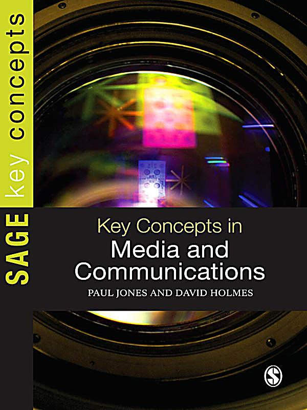 key concepts in media and communication Communication , a key concept in communication a key concept in nursing practice communication is a the key concepts and apply them to your own media object.
