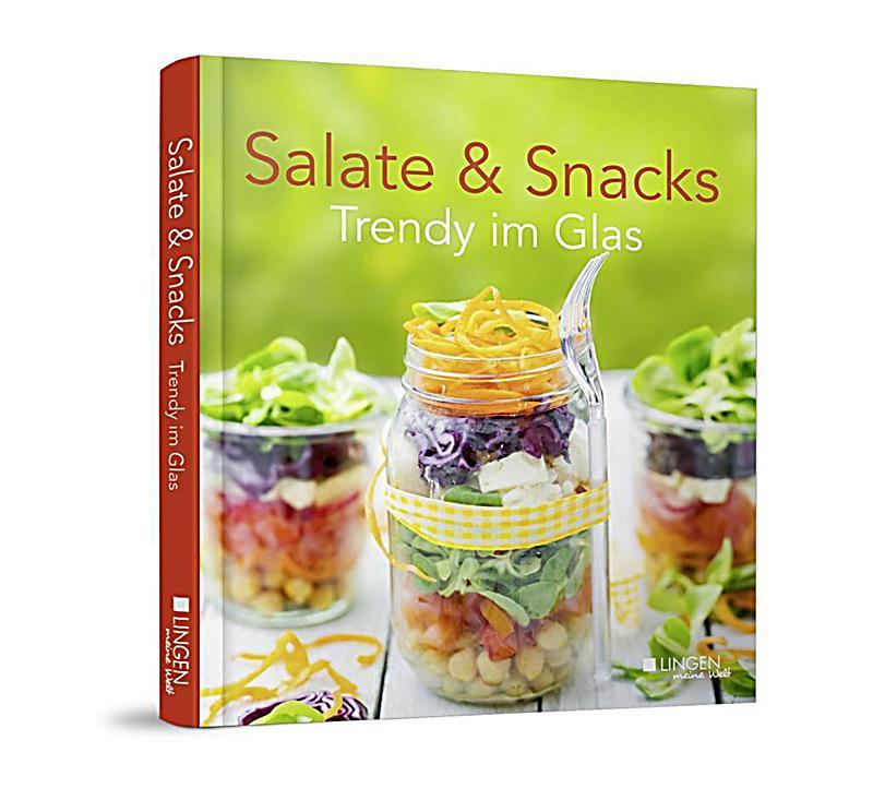 salate snacks trendy im glas buch bei bestellen. Black Bedroom Furniture Sets. Home Design Ideas