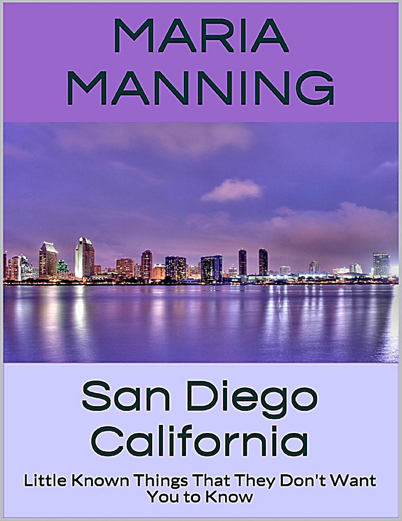 san diego california little known things that they don 39 t want you to know ebook. Black Bedroom Furniture Sets. Home Design Ideas