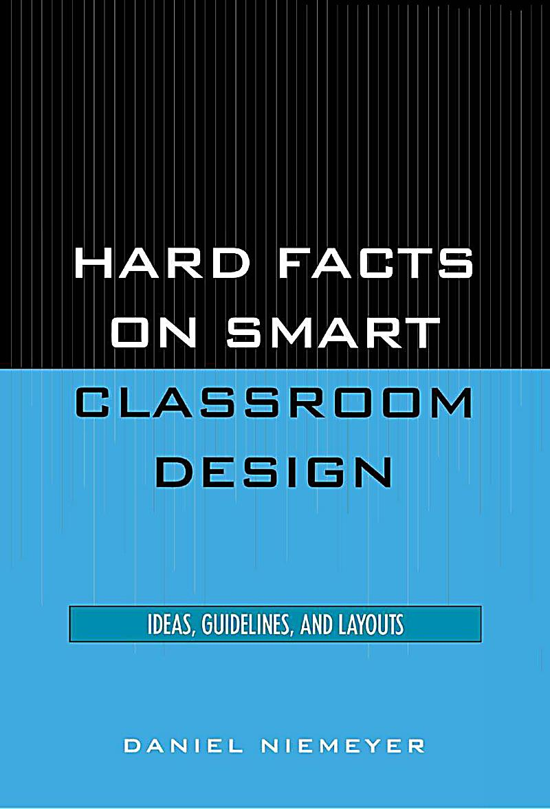 Hard Facts On Smart Classroom Design Ideas Guidelines And Layouts ~ Scarecrow press hard facts on smart classroom design