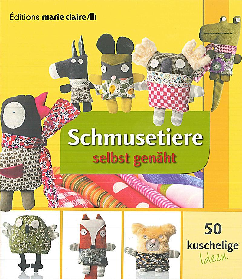 Babykleidung Selbst Genäht : schmusetiere selbst gen ht buch bei online bestellen ~ Frokenaadalensverden.com Haus und Dekorationen