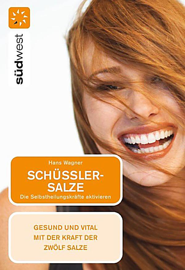 Schussler salze ebook jetzt bei weltbildat als download for Schüssler salze bei bindegewebsschw che