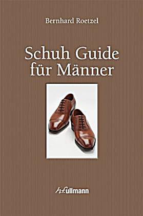 schuh guide f r m nner buch e book buch bestellen. Black Bedroom Furniture Sets. Home Design Ideas