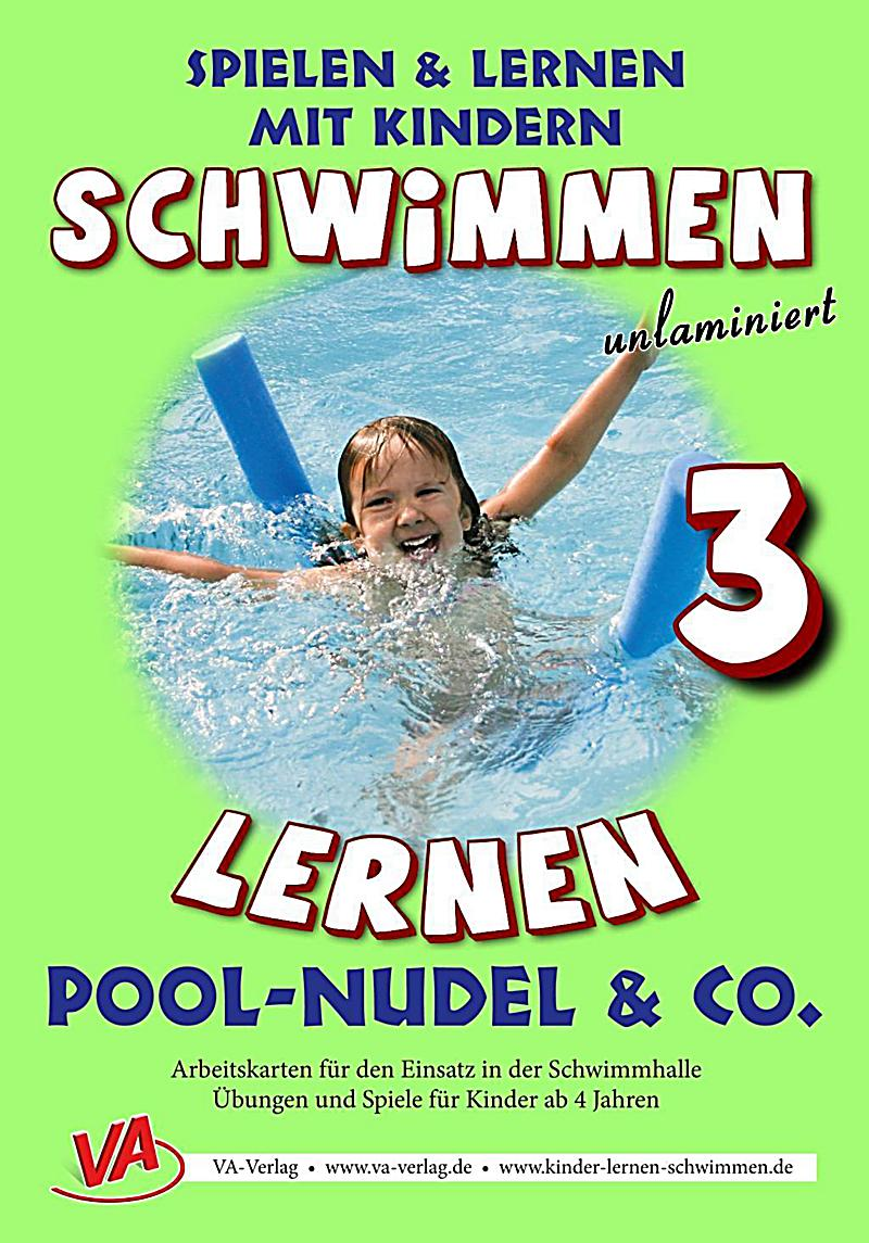 schwimmen lernen 03 pool nudel c unlaminiert buch. Black Bedroom Furniture Sets. Home Design Ideas