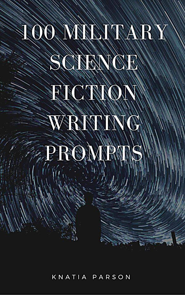 science fiction essay prompts Prompts for writing science fiction based around scientific principles, both real and imagined, science fiction often creates stories about a future world, or.