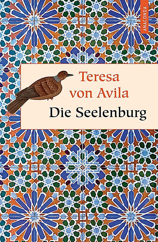 Seelenburg buch von teresa von vila bei bestellen - Teresa von avila zitate ...