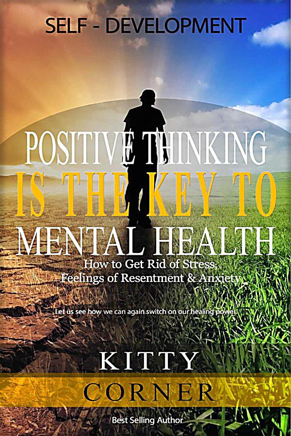self development book positive thinking is the key to mental health how to get rid of stress. Black Bedroom Furniture Sets. Home Design Ideas