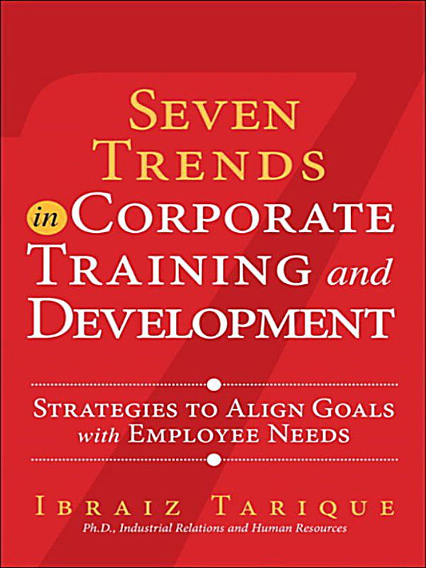 past trends of training and development Create and download a custom pdf of the human capital trends 2015 report this year, corporate learning and development (l&d) burst onto the scene as one of the most pressing business and talent issues facing our respondents business and hr leaders report that corporate learning capabilities are.