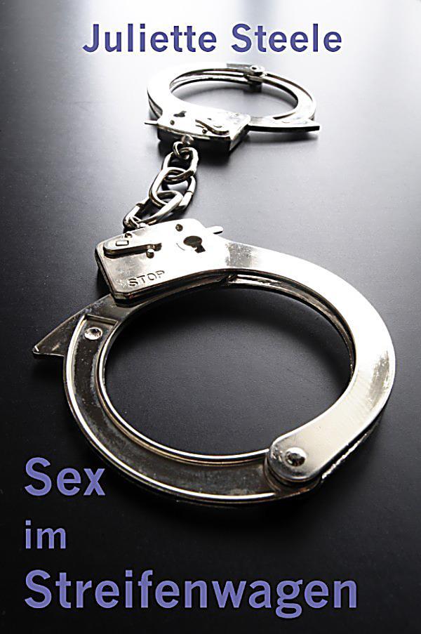 Sex im Streifenwagen: ebook jetzt bei Weltbildch als
