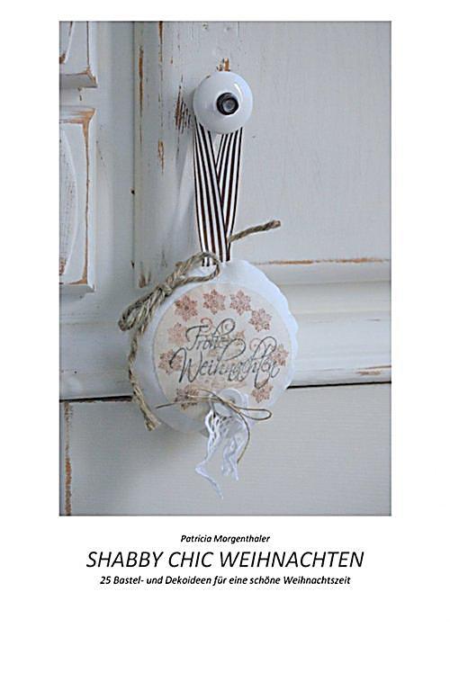 shabby chic weihnachten ebook jetzt bei. Black Bedroom Furniture Sets. Home Design Ideas