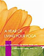 living your yoga by judith lasater Living your yoga: finding the spiritual in everyday life by judith hanson lasater is the book for bringing yoga off the mat with you lasater has such a wealth of knowledge and wisdom on.