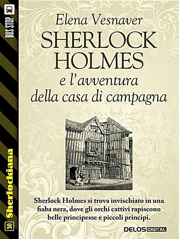 Sherlockiana sherlock holmes e l avventura della casa di for Design della casa di campagna