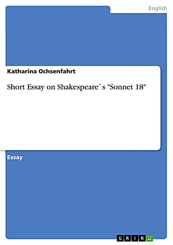 shakespeare 18 essay Don't really care how daft,stupid silly you think they are someone give me some plots for a english essay #help personal hygiene short essay l amorce dans la dissertation psychopedagogique.