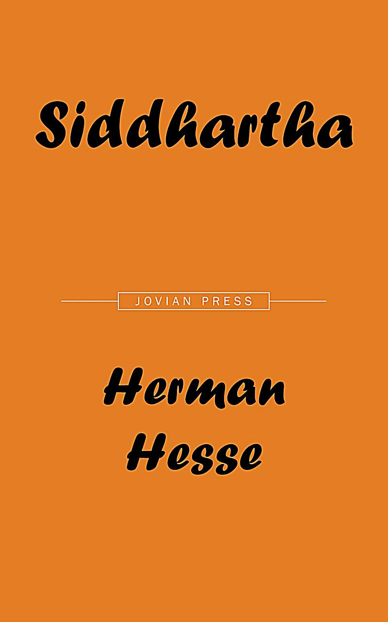 siddhartha herman hesse essays We have many siddhartha example essays that answers many essay questions in siddhartha  siddhartha by herman hesse in herman hesse's siddhartha,.