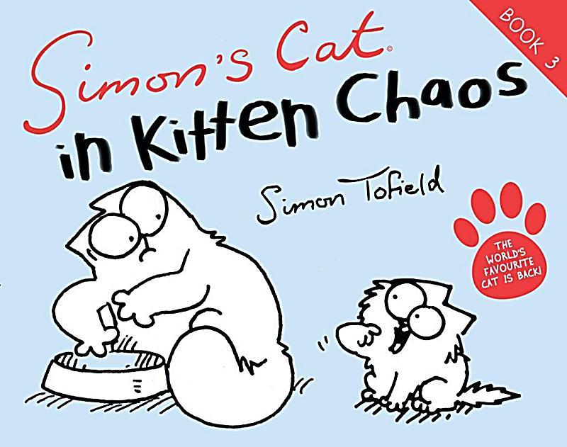 simon 39 s cat in kitten chaos buch portofrei bei. Black Bedroom Furniture Sets. Home Design Ideas