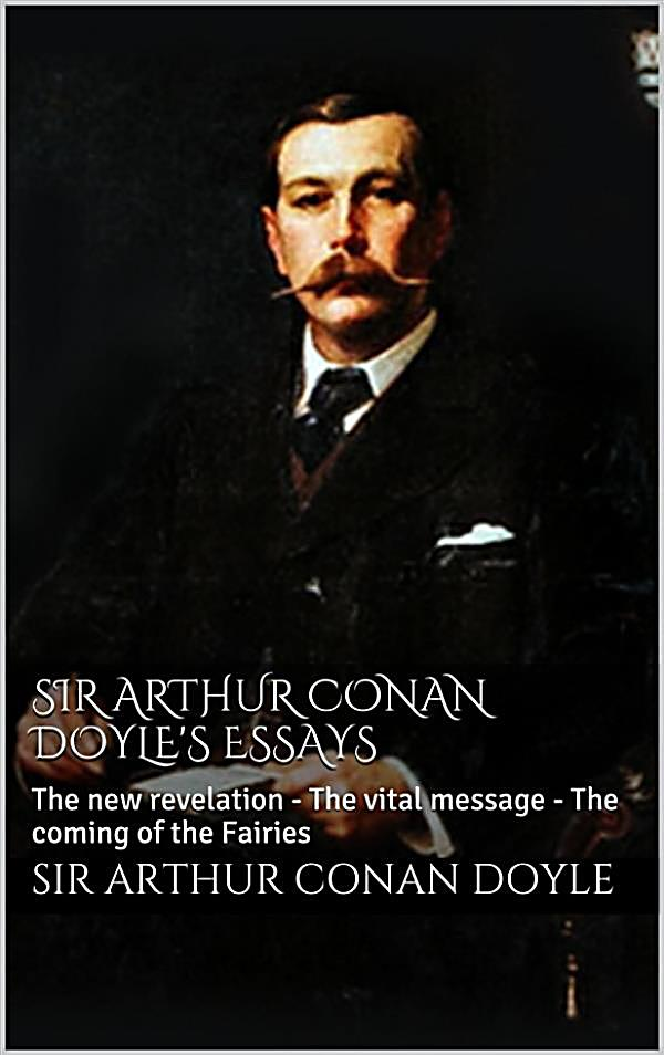 sir arthur conan doyles character essay Sir arthur conan doyle's short story, the speckled band written in the early nineteenth century tells the tale of sherlock holmes and one of his cases.