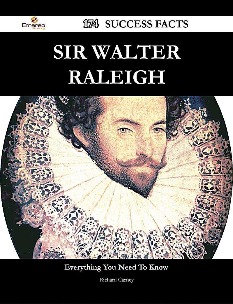 a biography of sir walter raleigh Editions for sir walter ralegh a biography: (kindle edition published in 2012), 0876960336 (hardcover published in 1972), 1296810399 (hardcover published.