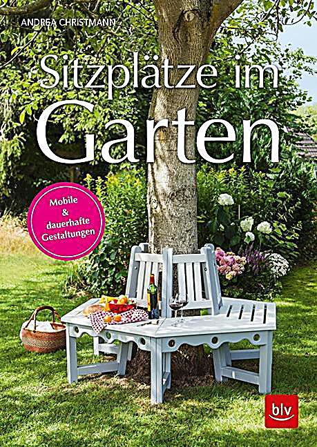 sitzpl tze im garten buch portofrei bei bestellen. Black Bedroom Furniture Sets. Home Design Ideas