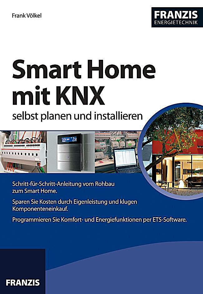 smart home mit knx selbst planen und installieren buch. Black Bedroom Furniture Sets. Home Design Ideas