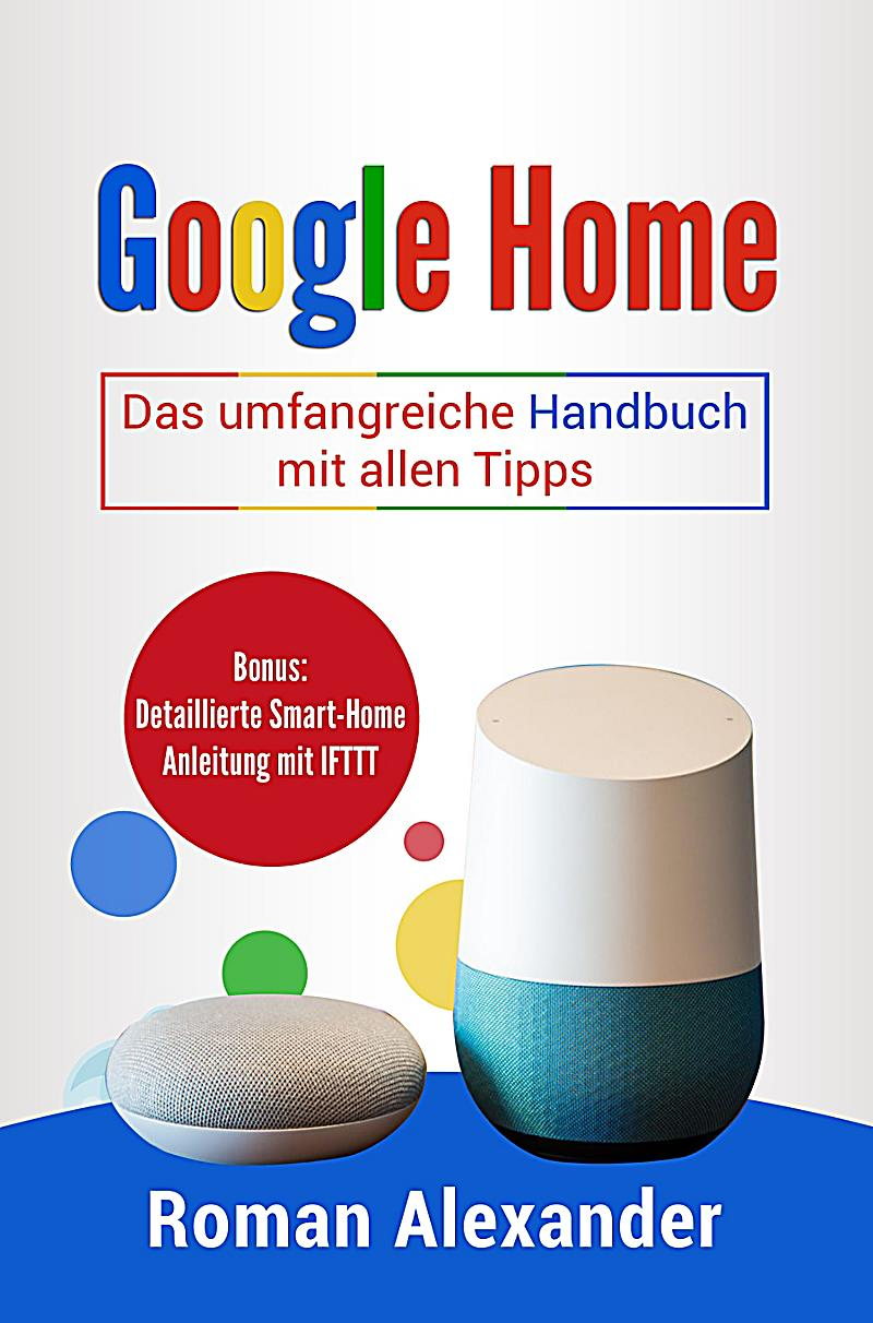 smart home system google home ebook jetzt bei. Black Bedroom Furniture Sets. Home Design Ideas
